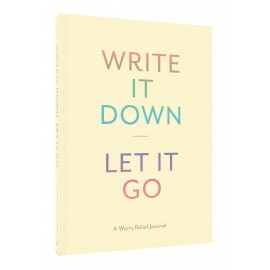 Chronicle Books Write It Down Let It Go: Worry Relief Journal